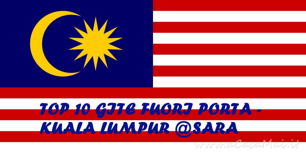 Top 10 gite fuori porta a Kuala Lumpur @Sara