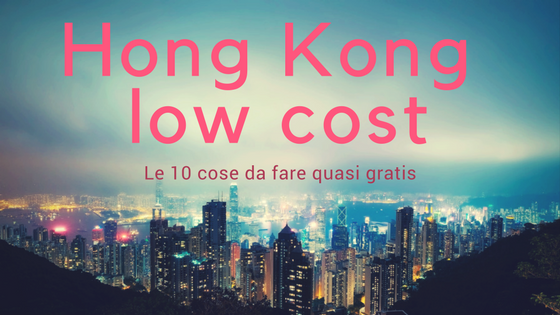 Le 10 cose low cost da fare a Hong Kong