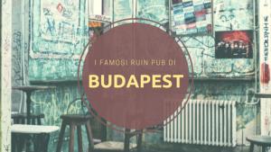 I Ruin Pub di Budapest: la vita notturna alternativa in città
