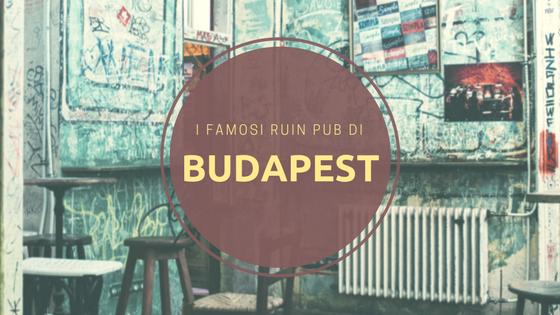 I Ruin Pub di Budapest