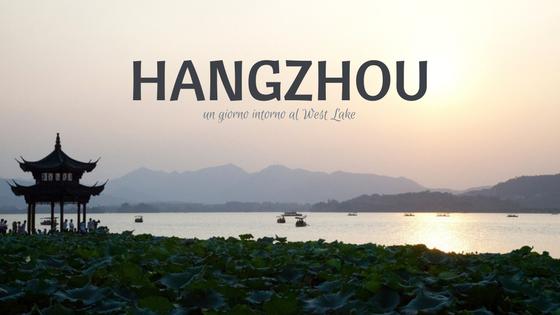 Racconto di viaggio ad Hangzhou