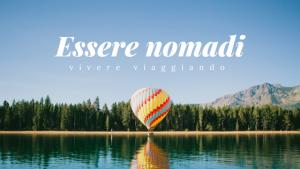 Essere nomadi: come vivere viaggiando