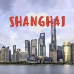 Shanghai, cosa vedere e i migliori luoghi di interesse
