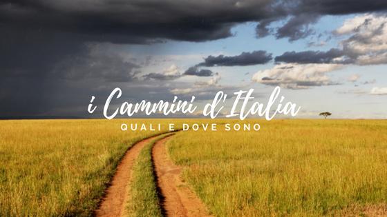 Cammini d'Italia, quali e dove sono?