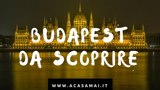 I luoghi di interesse di Budapest da vedere e visitare