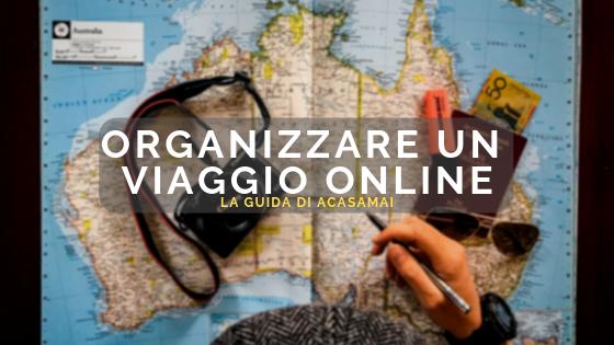 Come organizzare un viaggio online