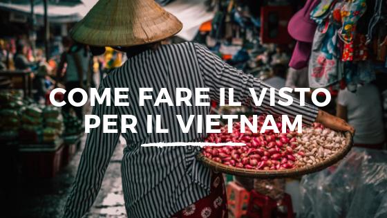 Come Fare Il Visto Per Il Vietnam