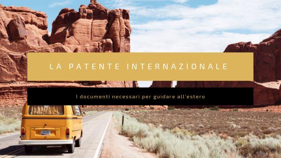 Come fare la patente internazionale: la guida per guidare all'estero