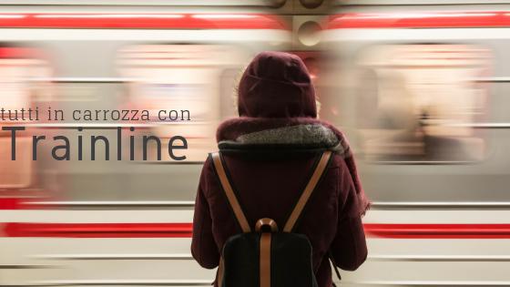 Trainline per prenotare treni in tutta Europa