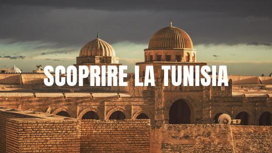 Scoprire La Tunisia in viaggio