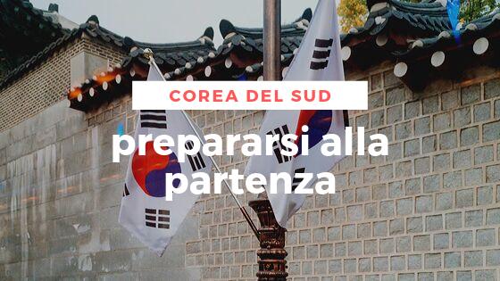 Viaggio in Corea Del Sud, come prepararsi alla partenza