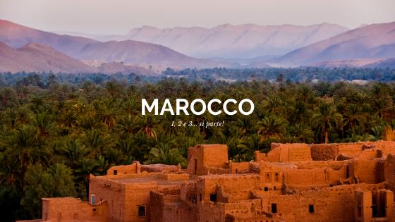 Viaggio in Marocco: organizza la tua vacanza con la nostra guida