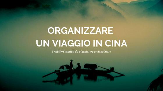 Consigli di organizzazione di un viaggio in Cina