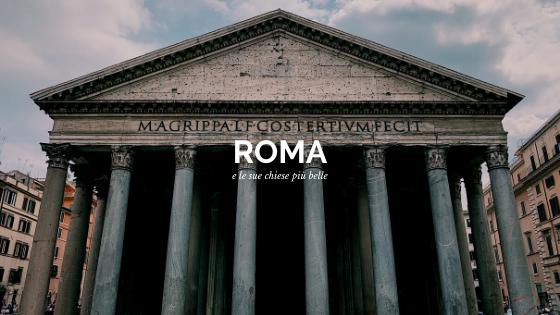 Guida alle chiese di Roma: quali sono le più belle da visitare?